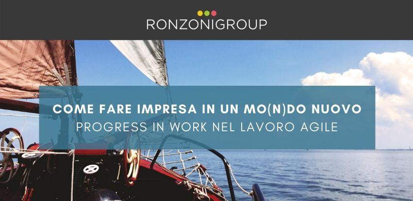 Come fare Impresa in un mo(n)do nuovo: Progress in work nel Lavoro Agile